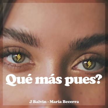 J. Balvin, Maria Becerra - Qué Más Pues?