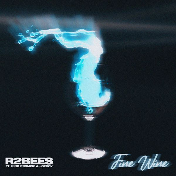 R2Bees Ft. King Promise & Joeboy – Fine Wine