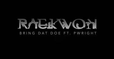 Raekwon Ft PWright Bring Dat Doe MP3 DOWNLOAD