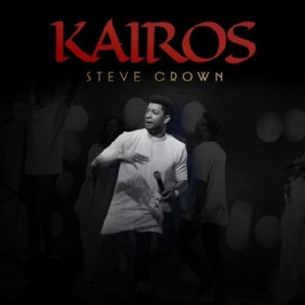 ALBUM: Steve Crown – Kairos