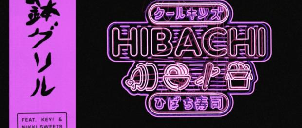 The Cool Kids Ft. KEY! & Nikki Sweets – Hibachi