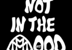 Yung Kayo – Not In The Mood