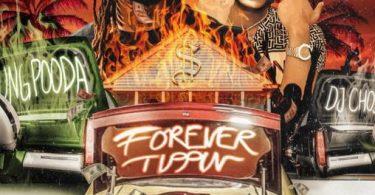 Yung Pooda Ft. DJ Chose – Forever Tippin