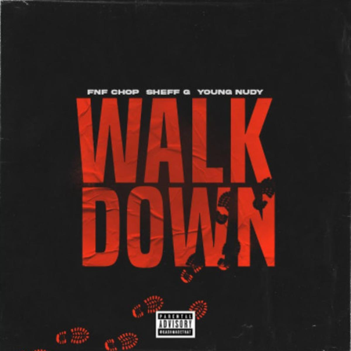FNF Chop Ft. Sheff G & Young Nudy – Walk Down Download