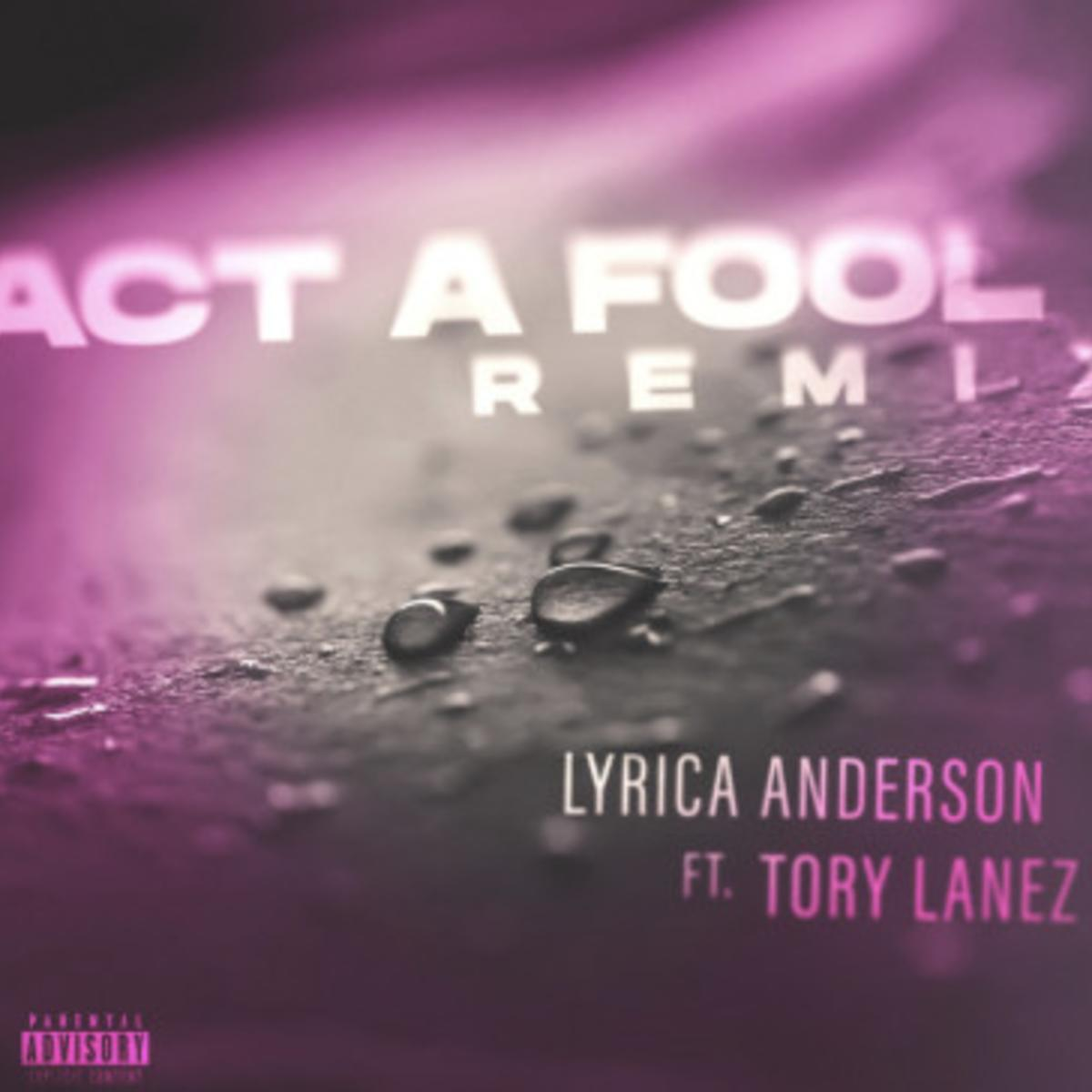 Lyrica Anderson Ft. Tory Lanez – Act a Fool (Remix)