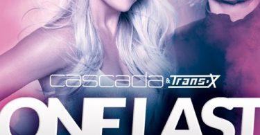 Download Cascada & Trans X One Last Dance MP3 Download