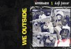 Download Amerado Ft Kofi Jamar We Outside MP3 Download