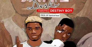 Download Badman Doski Ft Destiny Boy Jaiye MP3 Download