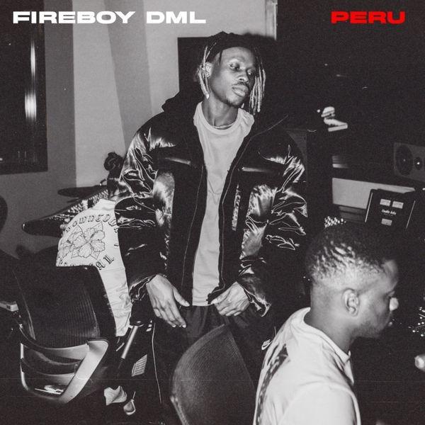 Download Fireboy DML Peru MP3 Download