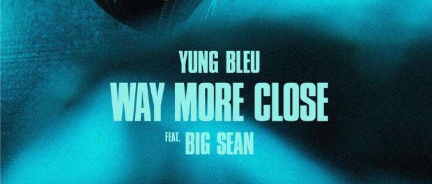 Download Yung Bleu Ft Big Sean Way More Close MP3 Download