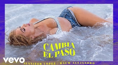 Jennifer Lopez, Rauw Alejandro – Cambia el Paso