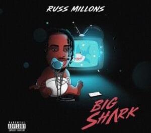 Russ Millions – Big Shark