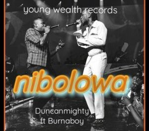 Download Duncan Mighty Nibolowa ft Burna Boy MP3 Download