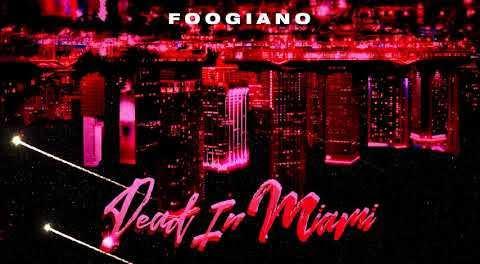 Download Foogiano Dead In Miami Mp3 Download