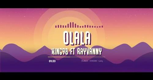 Download King98 Ft Rayvanny Olala MP3 Download