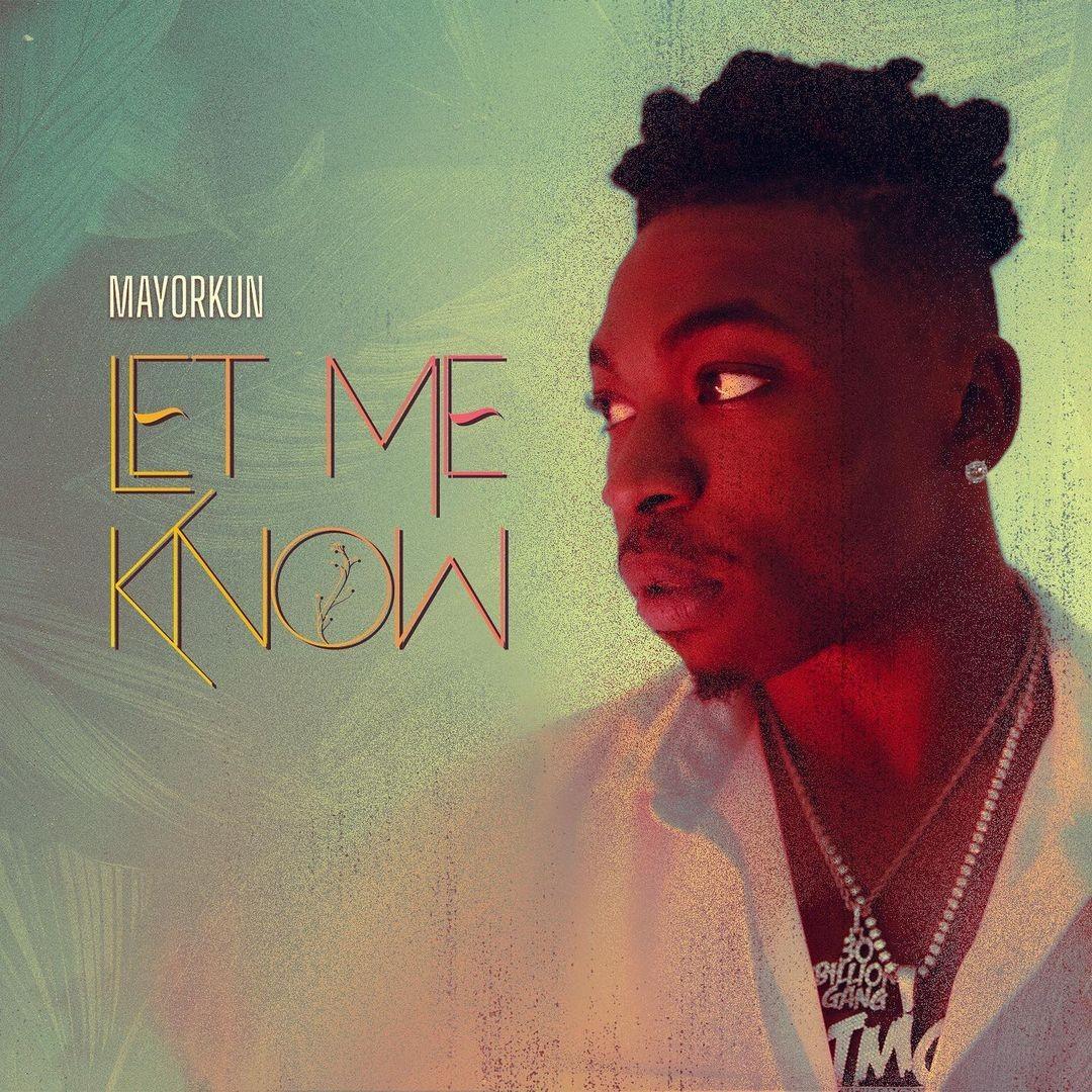 Mayorkun – Let Me Know Mp3