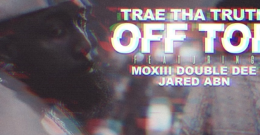 Download Trae Tha Truth Ft Moxiii Double Dee & Jared Off Top MP3 Download