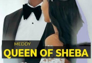 Download MEDDY QUEEN OF SHEBA MP3 Download