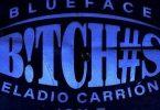 Download Blueface Eladio Carrión & Jon Z B!TCH#S MP3 Download