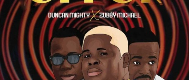 Download Anyidons Offor ft Duncan Mighty & Zubby Micheal MP3 Download