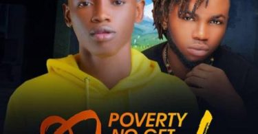 Download Frizjay Poverty No Get Level Ft Kaptain MP3 Download