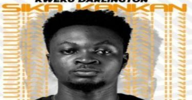 Download Kweku Darlington Sika Kankan MP3 Download