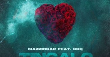 Download Mazzingar Tingalo Ft CDQ MP3 Download