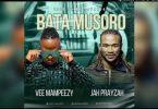 Download Vee Mampeezy Bata Musoro Ft Jah Prayzah MP3 Download