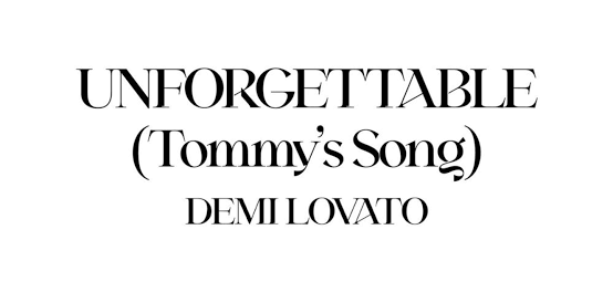 Download Demi Lovato Unforgettable Tommy's Song MP3 Download