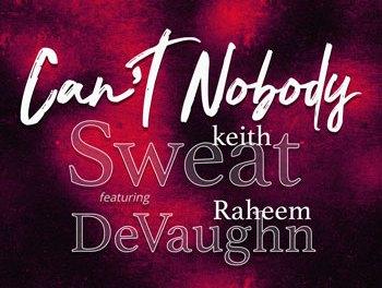 Download Keith Sweat Can't Nobody Ft Raheem DeVaughn MP3 Download